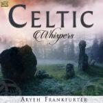 FRANKFURTER ARYEH – Celtic Whispers
