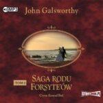 GALSWORTHY JOHN – SAGA RODU FORSYTE'ÓW 2. BABIE LATO JEDNEGO Z FORSYTE'ÓW. W MATNI