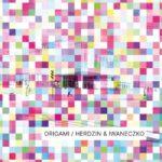 HERDZIN & IWANECZKO – Origami
