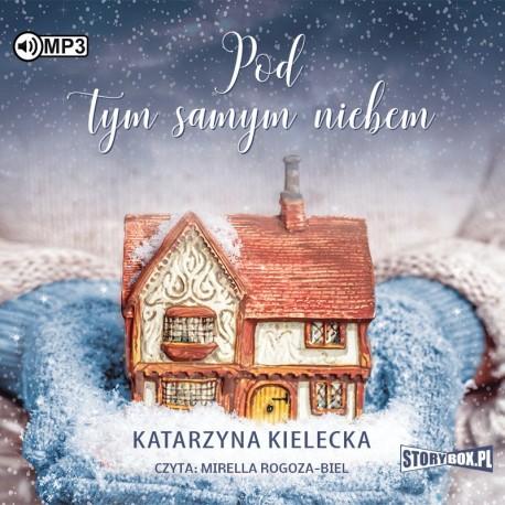 Kielecka Katarzyna - Pod Tym Samym Niebem