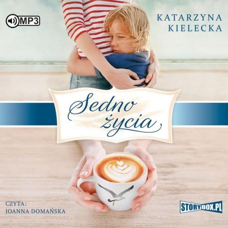 Kielecka Katarzyna - Sedno życia