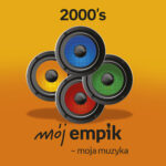 Mój Empik – Moja Muzyka. 2000's