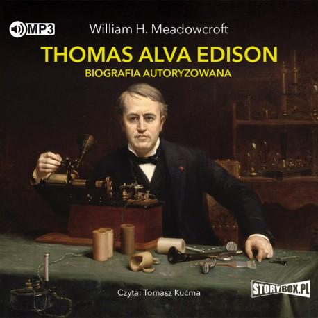 MEADOWCROFT WILLIAM H. – THOMAS ALVA EDISON. BIOGRAFIA AUTORYZOWANA