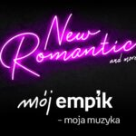 Mój Empik – Moja Muzyka. New Romantic And More