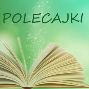 FERIE W BIBLIOTECE – POLECAJKI!