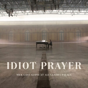 CAVE NICK – Idiot Prayer
