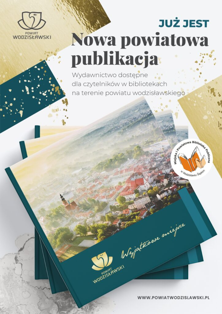 Wyjątkowe miejsce. Nowa publikacja Powiatu Wodzisławskiego - plakat informacyjny