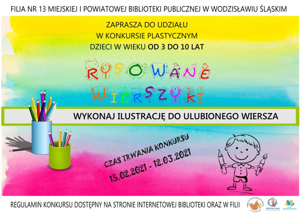 Rysowane Wierszyki - Filia nr 13 Miejskiej i Powiatowej Biblioteki Publicznej w Wodzisławiu Śląskim zaprasza do udziału w konkursie plastycznym dzieci w wieku od 3 do 10 lat - Wykonaj ilustrację do ulubionego wiersza - Czas trwania konkursu: 15 lutego 2021 do 12 marca 2021