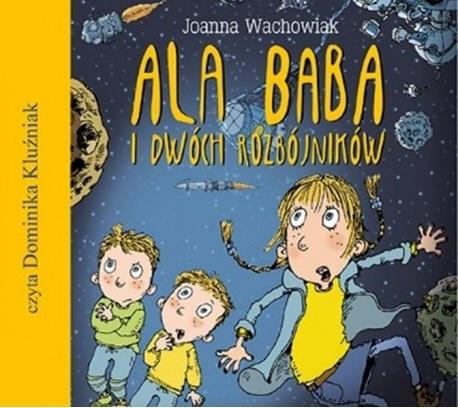 Wachowiak Joanna - Ala Baba I Dwóch Rozbójników