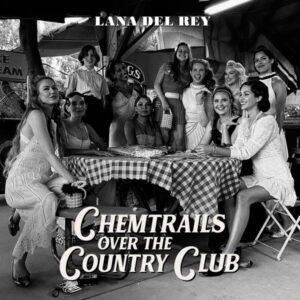 DEL REY LANA – Chemtrails Over The Country Club