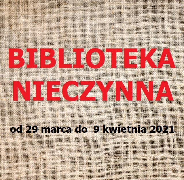 Biblioteka Nieczynna Od 29 Marca Do 9 Kwietnia