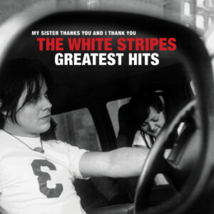 WHITE STRIPES – Greatest Hits