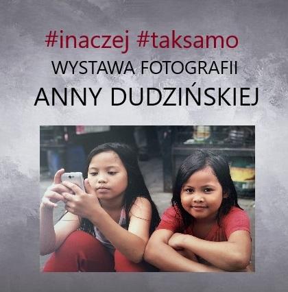 Wystawa Fotografii Anny Dudzińskiej