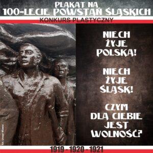 100-LECIE POWSTAŃ ŚLĄSKICH 1919-1920-1921 – KONKURS PLASTYCZNY – Do 31 Maja 2021
