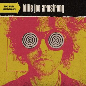 ARMSTRONG BILLIE JOE – No Fun Mondays