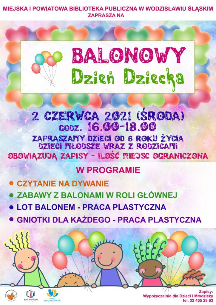 Balonowy Dzień Dziecka - 2 czerwca 2021, godz. 16.00-18.00; Zapraszamy dzieci od 6 roku życia, młodsze dzieci wraz z rodzicami; Obowiązują zapisy, ilość miejsc ograniczona - plakat wydarzenia
