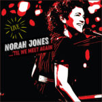 JONES NORAH – 'Till We Meet Again