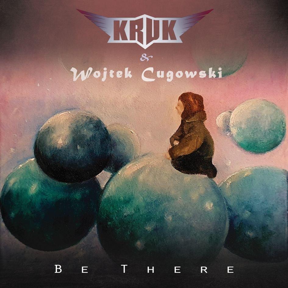 Kruk, Wojciech Cugowski - Be There