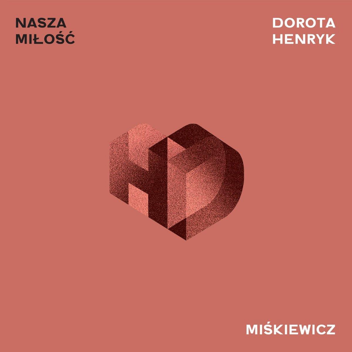 Miskiewicz Dorota, Miskiewicz Henryk - Nasza Miłość