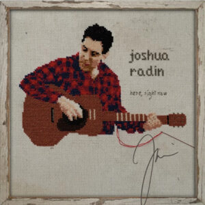 RADIN JOSHUA – Here, Right Now