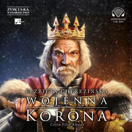 Cherezińska Elżbieta - Wojenna Korona