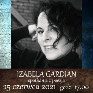 IZABELA GARDIAN – SPOTKANIE Z POEZJĄ – 25 Czerwca, Godz. 17.00