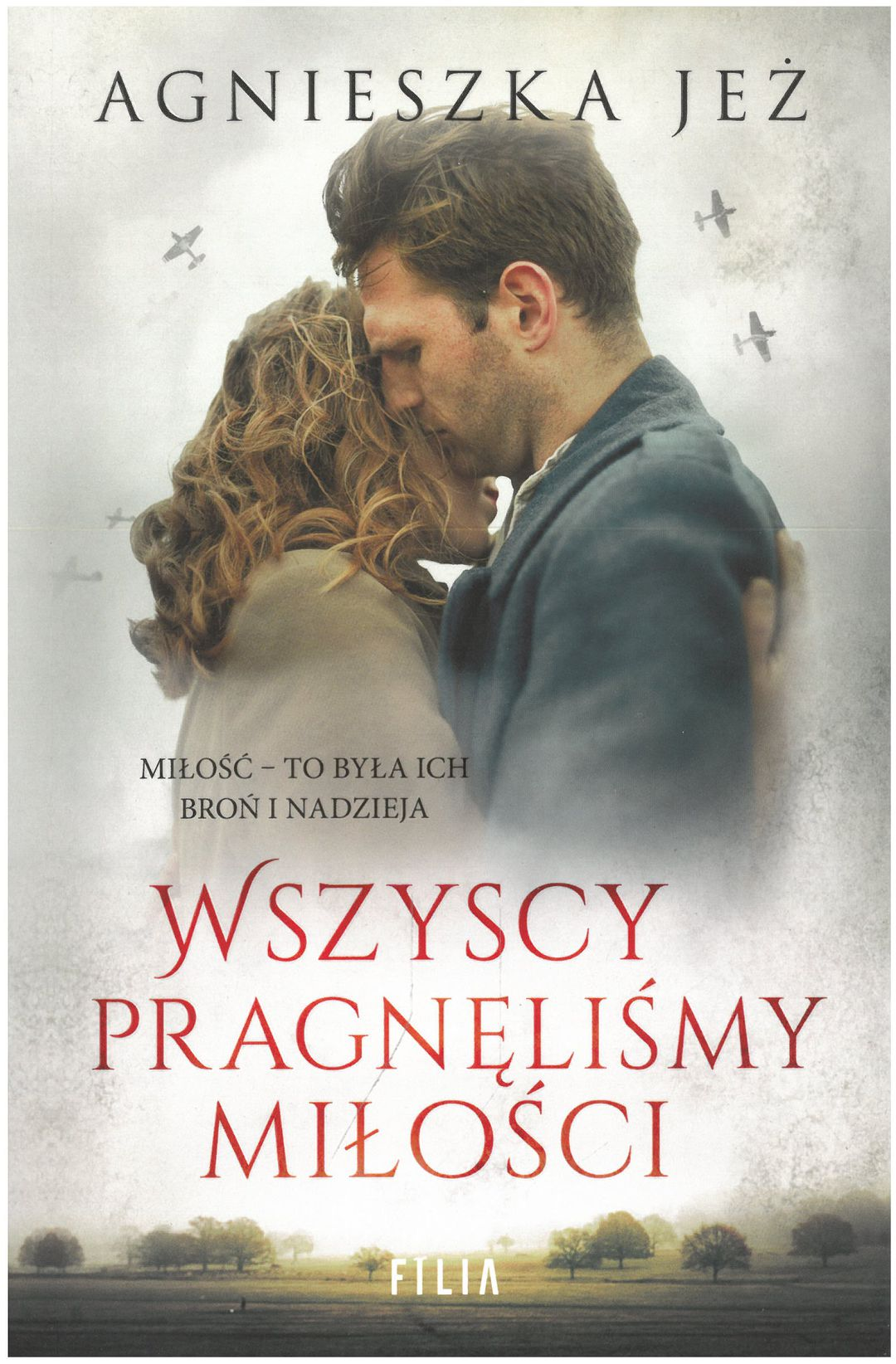 Jeż Agnieszka - Wszyscy Pragnęliśmy Miłości