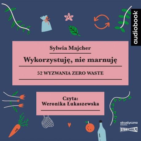 Majcher Sylwia - Wykorzystuję, Nie Marnuję