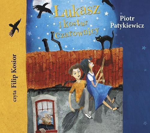 Patykiewicz Piotr - Łukasz I Kostur Czarownicy