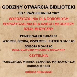 GODZINY OTWARCIA BIBLIOTEKI OD 1 PAŹDZIERNIKA 2021
