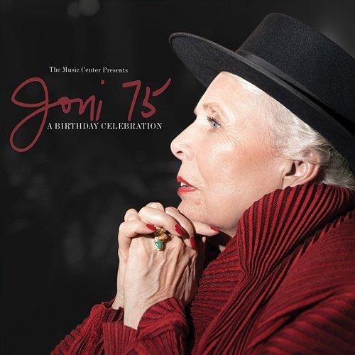 MITCHELL JONI – Joni 75. A Birthday Celebration