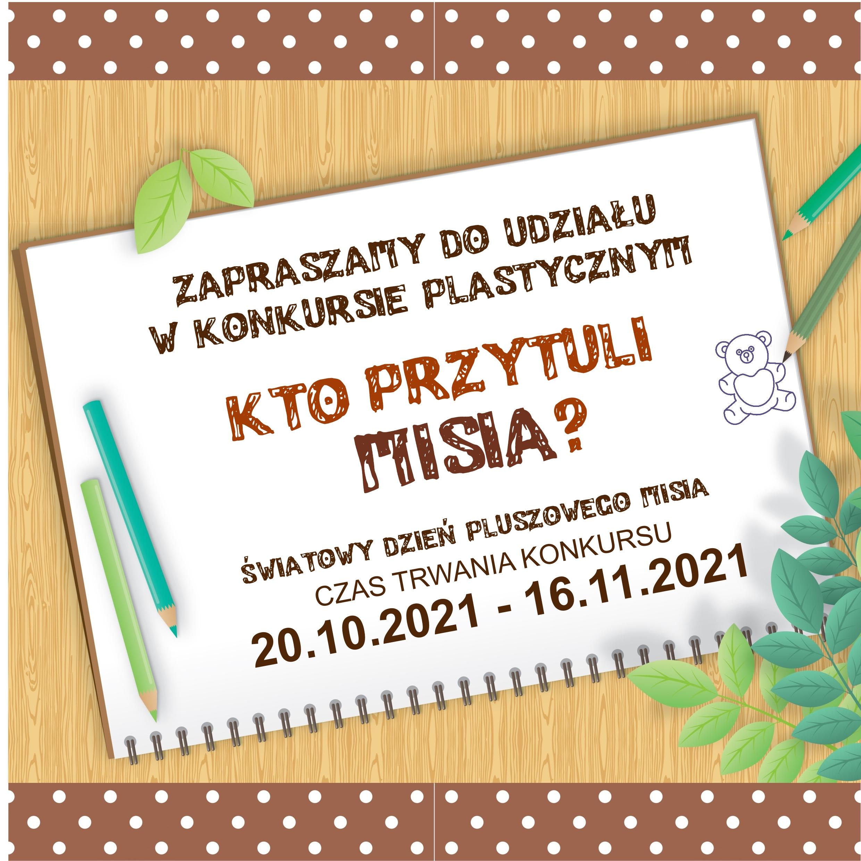 Kto Przytuli Misia? - Konkurs Plastyczny Od 20 Października Do 16 Listopada 2021