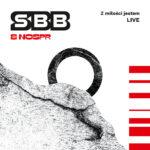 SBB & NOSPR – Z Miłości Jestem. Live